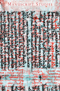 Manuscript Studies: A Journal of the Schoenberg Institute for Manuscript Studies